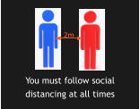 You must follow social distancing at all times 2m